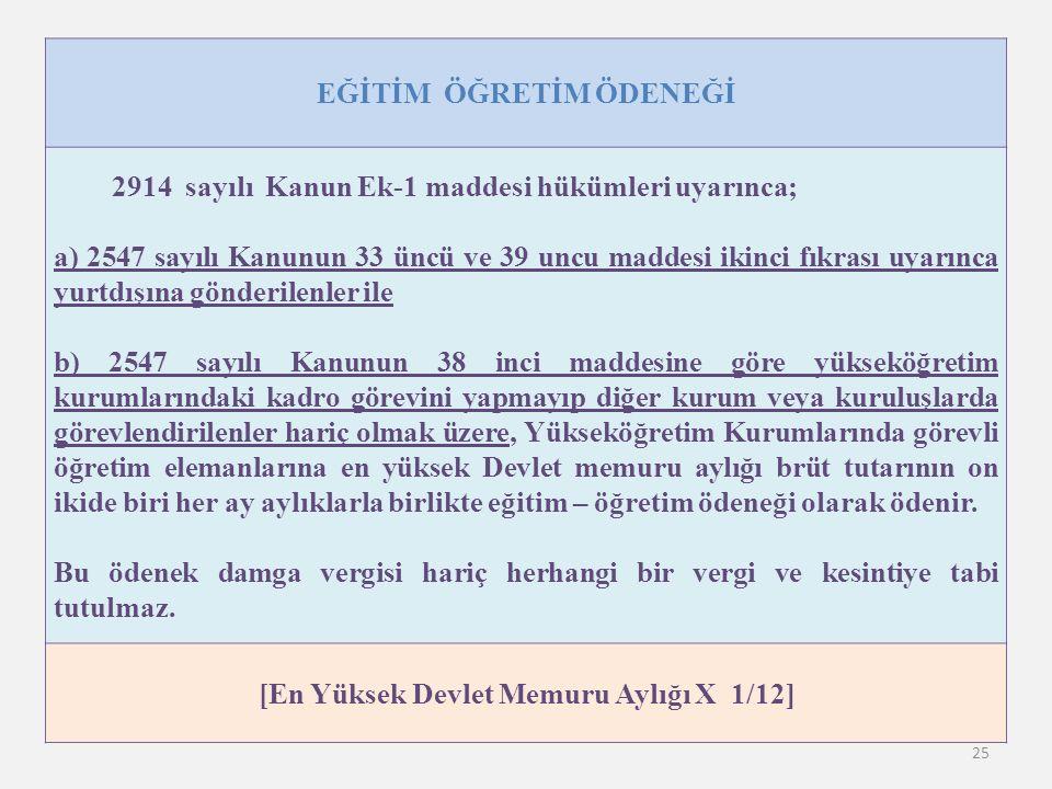 EĞİTİM ÖĞRETİM ÖDENEĞİ [En Yüksek Devlet Memuru Aylığı X 1/12]